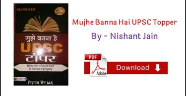 Mujhe Banna Hai UPSC Topper PDF By Nishant Jain Book in Hindi Free Download